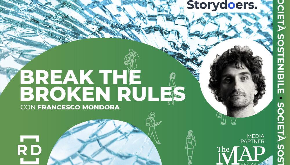 """Francesco Mondora: """"Break the broken rules"""""""